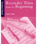 4956. J.Pitts : Recorder Trios From The Beginning Teacher's Book  (Music Sales)