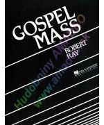 4672. R. RAY : Gospel Mass (SATB)