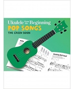 1993. Ukulele from the Beginning: Pop Songs The Green Book
