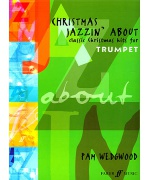 5505. P.Wedgwood : Christmas Jazzin' about Classic Christmas Hits for Trumpet (Faber)